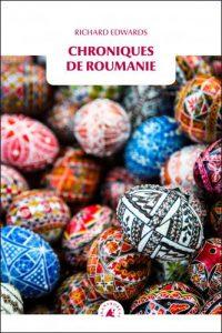 Couverture d'ouvrage: Richard Edwards - Chroniques de Roumanie