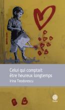 Couverture d'ouvrage: Celui qui comptait être heureux longtemps - Irina Teodorescu