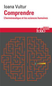 Book Cover: Ioana Vultur  - Comprendre. L'herméneutique et les sciences humaines