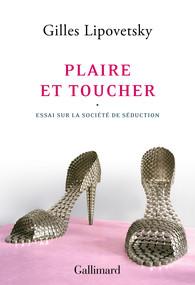 Book Cover: Gilles Lipovetsky - Plaire et toucher. Essai sur la société de séduction