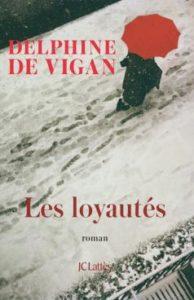 Couverture d'ouvrage: Les loyautés -  Delphine de Vigan