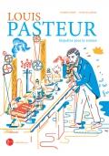 Couverture d'ouvrage: Louis Pasteur : enquêtes pour la science - Florence Pinaud ; Julien Billaudeau