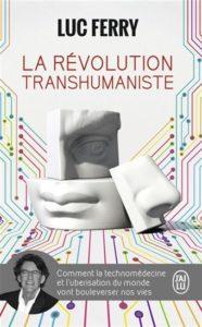 Couverture d'ouvrage: La révolution transhumaniste - Luc Ferry