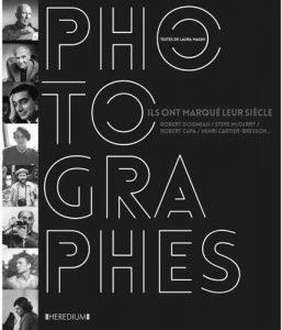 Book Cover: Photographes : Ils ont marqué leur siècle - Robert Capa, Henri Cartier-Bresson, Robert Doisneau, Steve McCurry...