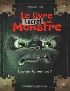 Couverture d'ouvrage: Le livre secret du monstre : Oseras-tu l'ouvrir ?