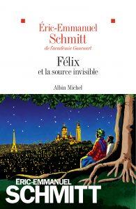 Book Cover: Félix et la Source invisible - Éric-Emmanuel Schmitt