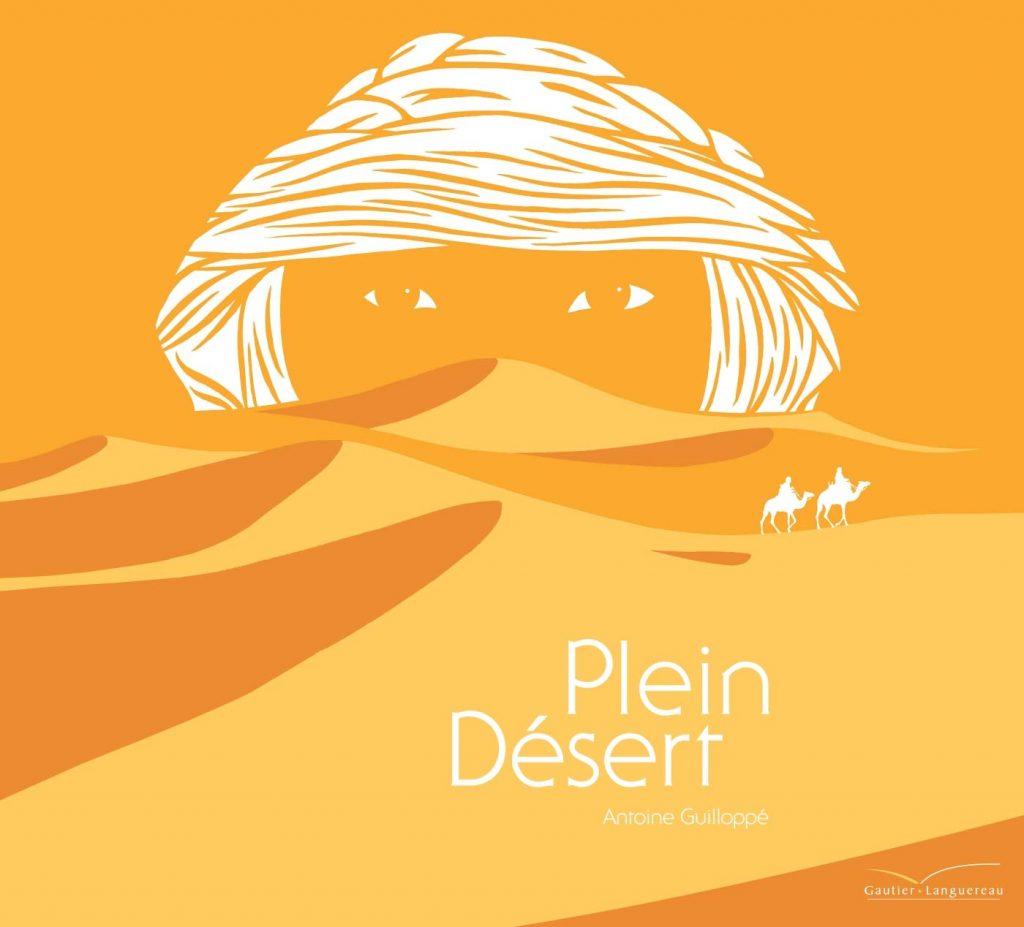 Couverture d'ouvrage: Plein désert - Antoine Guilloppé